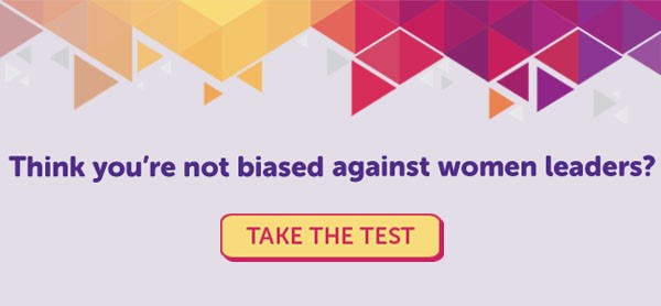 The image is a lavender coloured rectangle with purple lettering and yellow, red, and purple geometric detailing on the top border. It is advertising AAUW's Implicit Association Test to measure gender bias towards leadership roles. The text reads: Think you're not biased against women leaders? Below is an image of a yellow button which reads: Take the test.