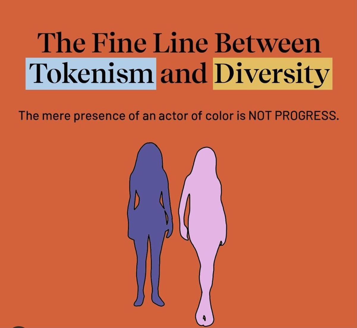 """This image has an orange background with the words: """" The fine line between tokensim and diversity. The mere presence of an actor of color is not progress"""""""